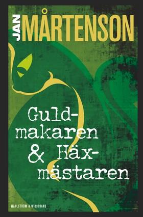 E-bok Guldmakaren ; Häxmästaren : Homandeckare i 1700-talsmiljö av Jan Mårtenson
