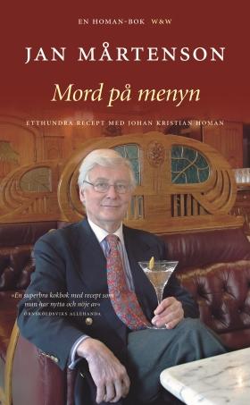 E-bok Mord på menyn : 100 recept med Homan av Jan Mårtenson