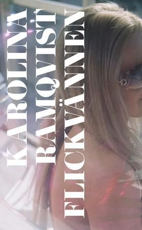 E-bok Flickvännen av Karolina Ramqvist