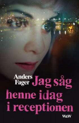 E-bok Jag såg henne idag i receptionen av Anders Fager