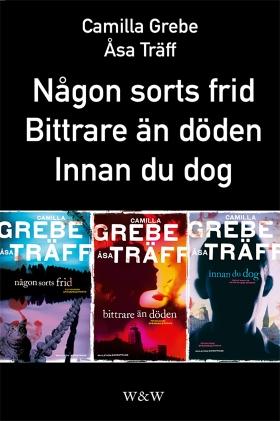 E-bok Någon sorts frid; Bittrare än döden; Innan du dog : Samlingsutgåva av Camilla Grebe