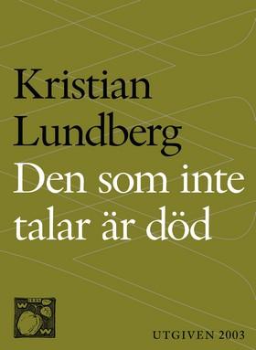 E-bok Den som inte talar är död : En berättande dikt i nittiosex kapitel av Kristian Lundberg