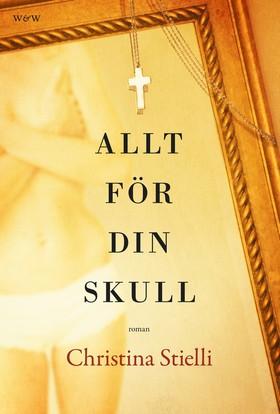 E-bok Allt för din skull av Christina Stielli