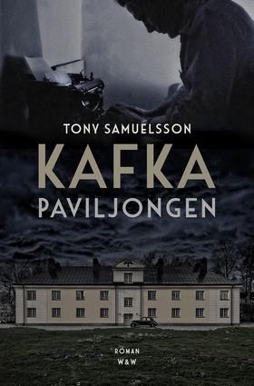 E-bok Kafkapaviljongen av Tony Samuelsson
