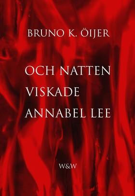 Och natten viskade Annabel Lee av Bruno K. Öijer