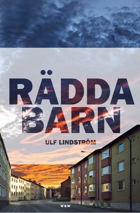 E-bok Rädda barn av Ulf Lindström