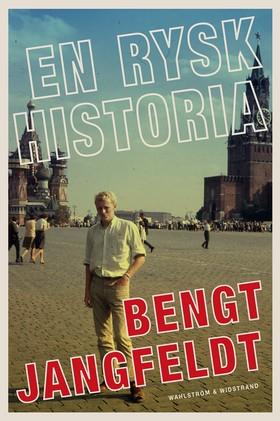 En rysk historia av Bengt Jangfeldt