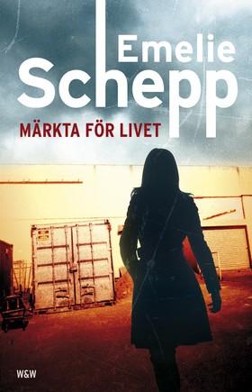 E-bok Märkta för livet av Emelie Schepp