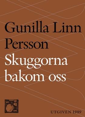 E-bok Skuggorna bakom oss av Gunilla Linn Persson