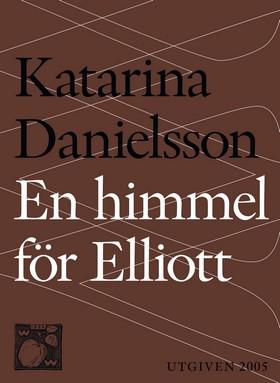 E-bok En himmel för Elliott av Katarina Danielsson