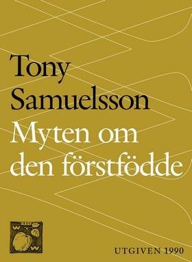 E-bok Myten om den förstfödde av Tony Samuelsson