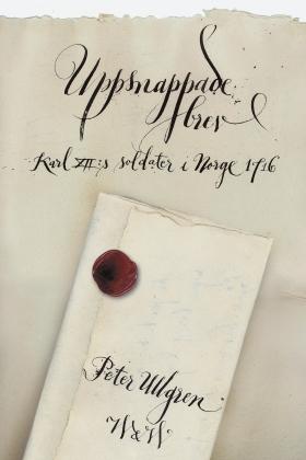 E-bok Uppsnappade brev : Karl XII:s soldater i Norge 1716 av Peter Ullgren