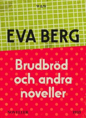E-bok Brudbröd och andra noveller av Eva Berg