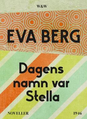 E-bok Dagens namn var Stella : Noveller av Eva Berg