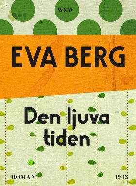 E-bok Den ljuva tiden av Eva Berg