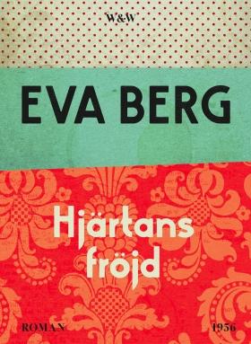 E-bok Hjärtans fröjd av Eva Berg