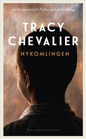 Nykomlingen av Tracy Chevalier