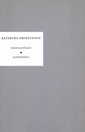 E-bok Kristallvägen ; Safirgränd : Skådespel av Katarina Frostenson