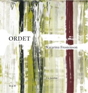 E-bok Ordet : En passion av Katarina Frostenson
