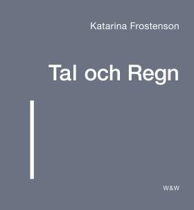 E-bok Tal och Regn av Katarina Frostenson