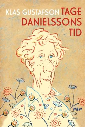 E-bok Tage Danielssons tid : en biografi av Klas Gustafson