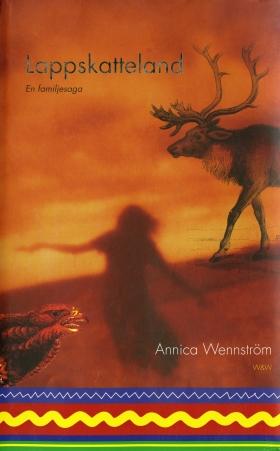 E-bok Lappskatteland : en familjesaga av Annica Wennström