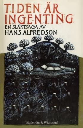 E-bok Tiden är ingenting : en släktsaga av Hans Alfredson