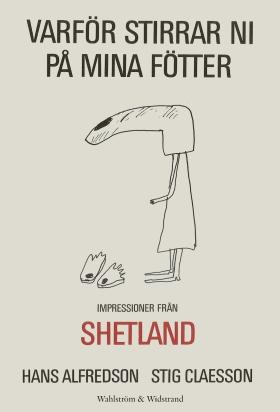 E-bok Varför stirrar ni på mina fötter : impressioner från Shetland av Hans Alfredson