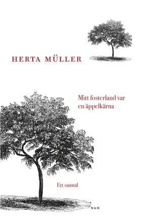 E-bok Mitt fosterland var en äppelkärna : Ett samtal av Herta Müller