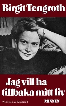 E-bok Jag vill ha tillbaka mitt liv : Minnen av Birgit Tengroth