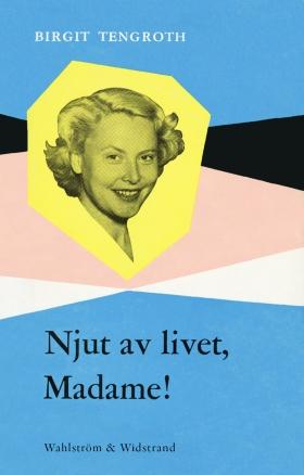 E-bok Njut av livet, Madame! av Birgit Tengroth