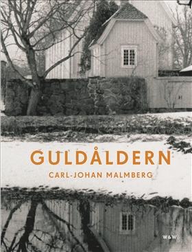 Guldåldern av Carl-Johan Malmberg