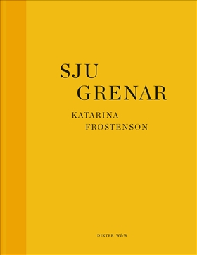 E-bok Sju grenar av Katarina Frostenson