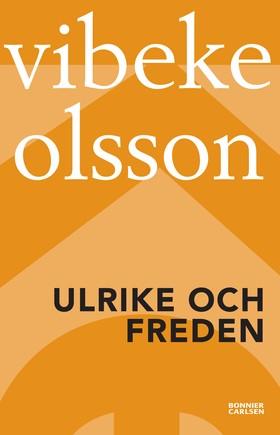 Ulrike och freden av Vibeke Olsson