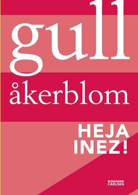 Heja Inez! av Gull Åkerblom
