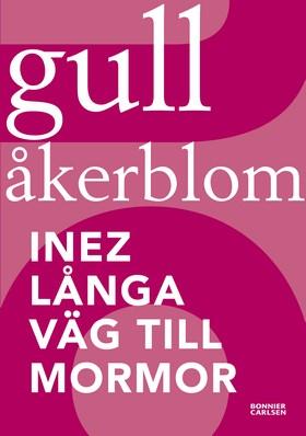 Inez långa väg till mormor av Gull Åkerblom