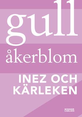 Inez och kärleken av Gull Åkerblom