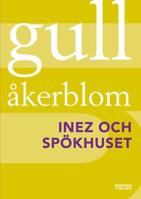 Inez och spökhuset av Gull Åkerblom