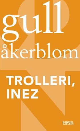 Trolleri, Inez av Gull Åkerblom