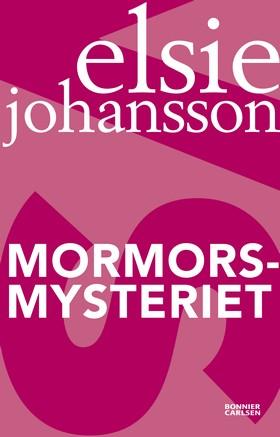 Mormorsmysteriet av Elsie Johansson