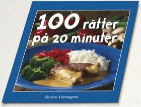 100 rätter på 20 minuter av Barbro Lönnegren