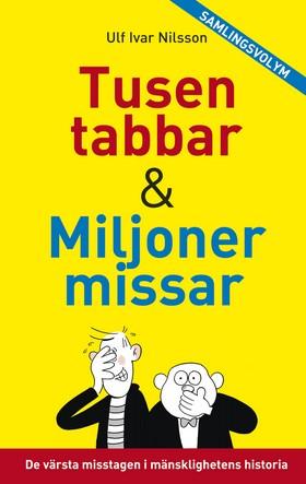 Tusen tabbar & Miljoner missar av Ulf Ivar Nilsson