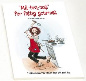 """""""Må-bra-mat"""" för fattig gourmet"""
