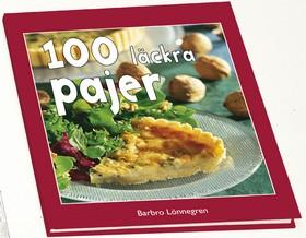 100 läckra pajer av Barbro Lönnegren