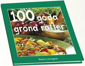 100 goda gröna rätter av Barbro Lönnegren