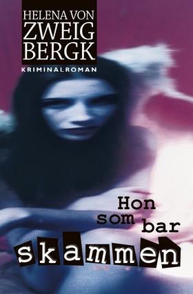 Hon som bar skammen av Helena von Zweigbergk