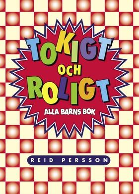 Tokigt och roligt : alla barns bok av Reid Persson