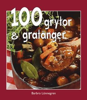 100 grytor & gratänger av Barbro Lönnegren