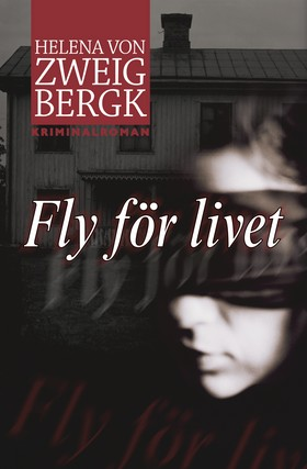 Fly för livet av Helena von Zweigbergk