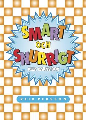Smart och snurrigt : alla barns bok av Reid Persson